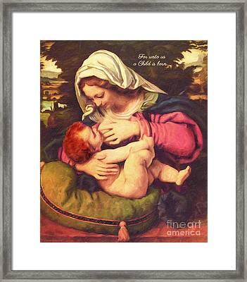 A Child Is Born Framed Print by Lianne Schneider