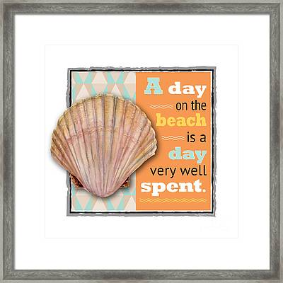A Day On The Beach Is A Day Very Well Spent. Framed Print by Amy Kirkpatrick