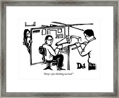A Man Is Seated In His Cubicle With A Megaphone Framed Print by Drew Dernavich