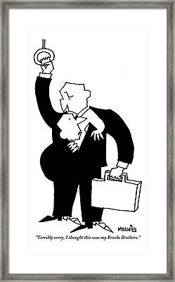 A Man Says To Another Man  -  They Are Both Framed Print by Ariel Molvig