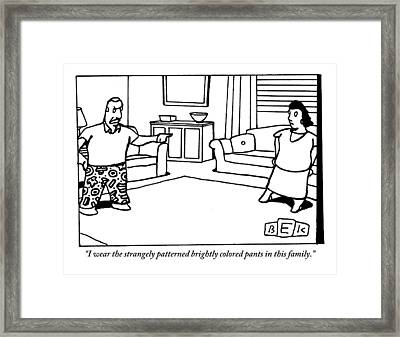 A Man Wearing Flashy Pants Asserts His Authority Framed Print by Bruce Eric Kaplan
