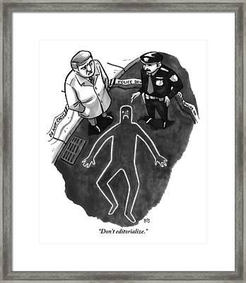 A Police Investigator Lectures A  Officer Framed Print by Benjamin Schwartz