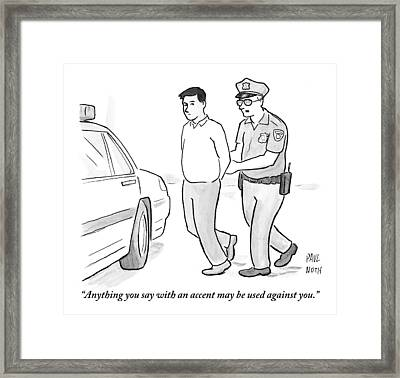 A Police Officer Talks To A Cuffed Man Framed Print by Paul Noth