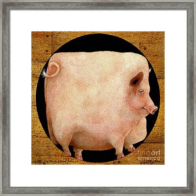 A Square Pig In A Round Hole... Framed Print by Will Bullas