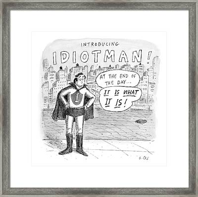 A Superhero With An I On His Chest Framed Print by Roz Chast