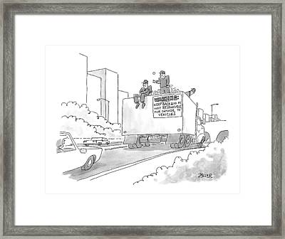 A Truck Of Rubble With A Warning On Its Back Framed Print by Jack Ziegler