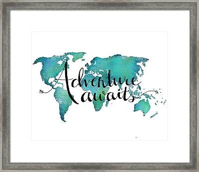 Adventure Awaits - Travel Quote On World Map Framed Print by Michelle Eshleman