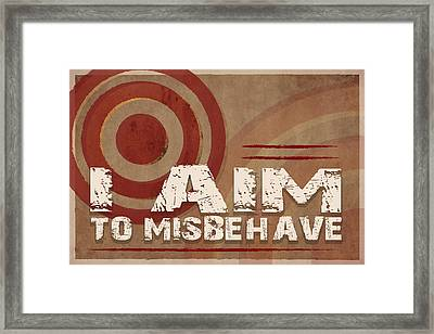 Aim To Misbehave Framed Print by Catherine Black