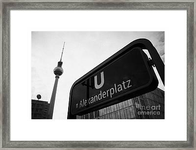 Alexanderplatz U-bahn Station Entrance Sign And Tv Tower Berliner Fernsehturm Berlin Germany Framed Print by Joe Fox