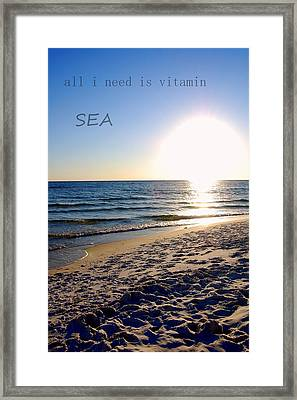 All I Need Is Vitamin Sea Framed Print by May Photography