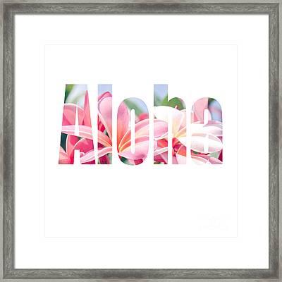 Aloha Tropical Plumeria Typography Framed Print by Sharon Mau