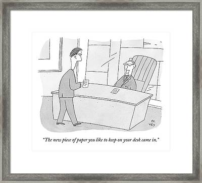 An Employee Brings His Boss A Piece Of Paper Framed Print by Peter C. Vey