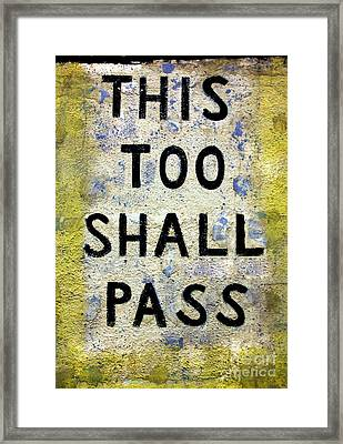 Asbury This Too Shall Pass Framed Print by John Rizzuto