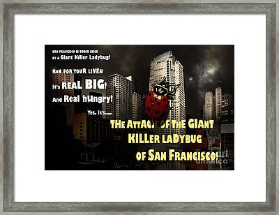 Attack Of The Giant Killer Ladybug Of San Francisco 7d4262 With Text Framed Print by Wingsdomain Art and Photography