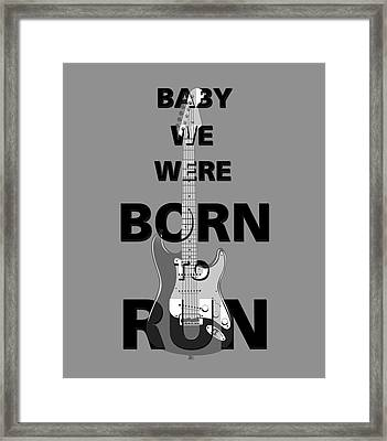 Baby We Were Born To Run Framed Print by Gina Dsgn