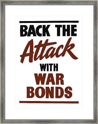 Back The Attack With War Bonds  Framed Print by War Is Hell Store
