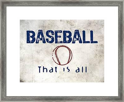 Baseball That Is All Framed Print by Flo Karp