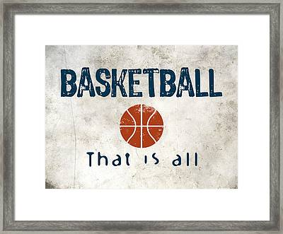 Basketball That Is All Framed Print by Flo Karp