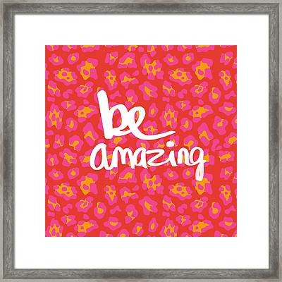 Be Amazing - Pink Leopard Framed Print by Linda Woods