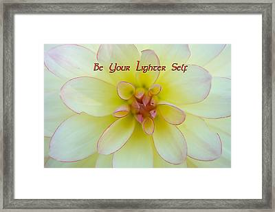 Be Your Lighter Self - Motivation - Inspiration Framed Print by Marie Jamieson