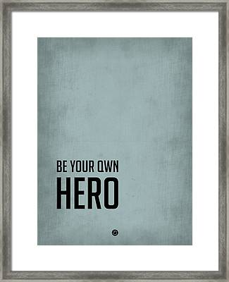 Be Your Own Hero Poster Blue Framed Print by Naxart Studio