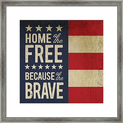 Because Of The Brave Framed Print by Tammy Apple