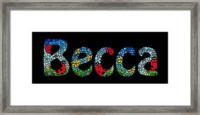 Becca - Customized Name Art Framed Print by Sharon Cummings