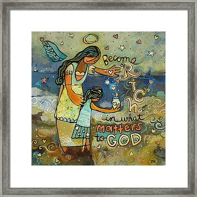 Become Rich In What Matters To God Framed Print by Jen Norton
