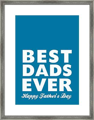 Best Dads Ever- Father's Day Card Framed Print by Linda Woods