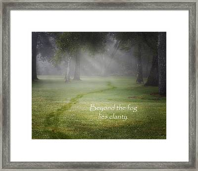 Beyond The Fog Lies Clarity Framed Print by Bill Wakeley
