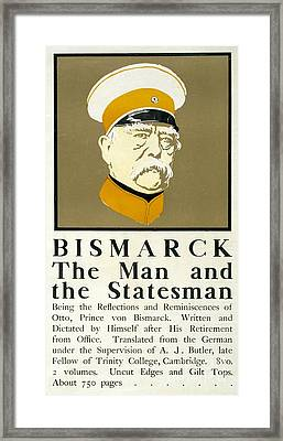 Bismarck The Man And The Statesman Poster Showing Portrait Bust Of Otto Von Bismarck German State Framed Print by Edward Penfield