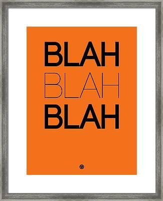 Blah Blah Blah Orange Poster Framed Print by Naxart Studio