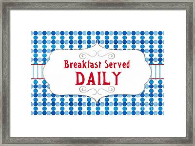 Breakfast Served Daily Framed Print by Linda Woods
