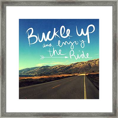 Buckle Up And Enjoy The Ride Framed Print by Linda Woods