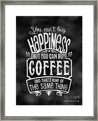 Can't Buy Happiness But You Can Buy Coffee Framed Print by Michelle Baker