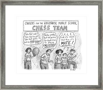 Cheers From The Hollyhock Middle School Chess Framed Print by Roz Chast