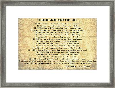 Children Learn What They Live Quote Framed Print by Dan Sproul