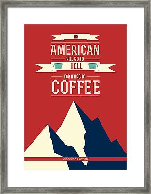 Coffee Print Art Poster American Proverb Quotes Poster Framed Print by Lab No 4 - The Quotography Department