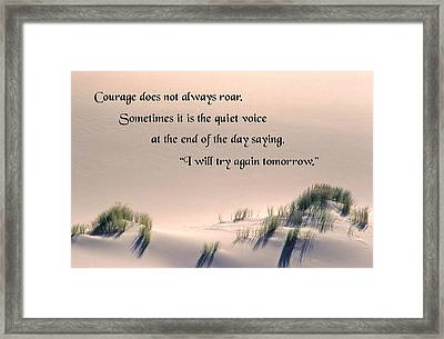 Courage Does Not Always Roar Framed Print by Mike Flynn