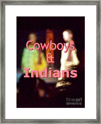 Cowboys And Indians Framed Print by Corey Garcia