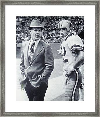 Dallas Cowboys Coach Tom Landry And Quarterback #12 Roger Staubach Framed Print by Donna Wilson