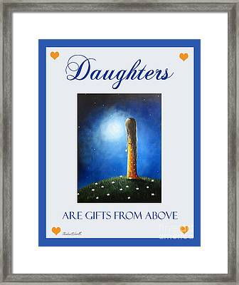 Daughters Are Gifts From Above By Shawna Erback Framed Print by Shawna Erback