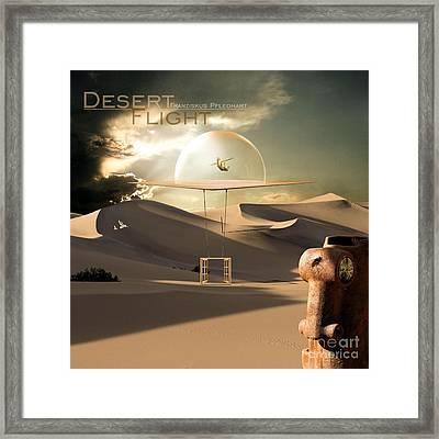Desert Flight Framed Print by Franziskus Pfleghart