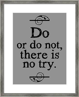 Do Or Do Not Framed Print by Brandon Addis