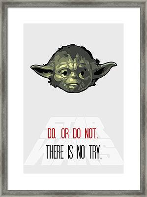 Do Or Do Not There Is No Try Framed Print by Florian Rodarte