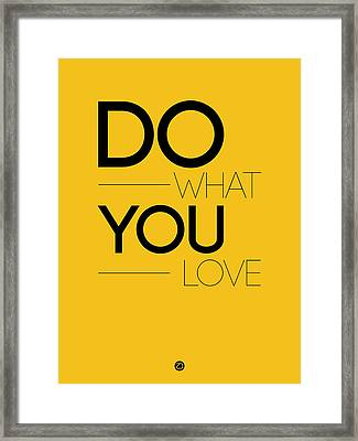 Do What You Love Poster 2 Framed Print by Naxart Studio