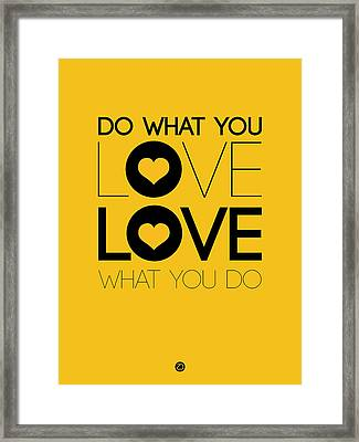 Do What You Love What You Do 2 Framed Print by Naxart Studio