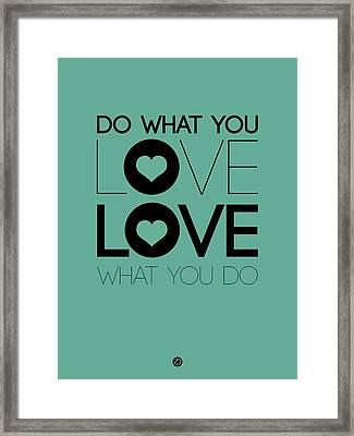 Do What You Love What You Do 3 Framed Print by Naxart Studio