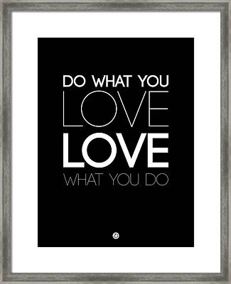 Do What You Love What You Do 5 Framed Print by Naxart Studio