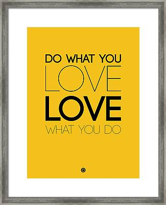 Do What You Love What You Do 6 Framed Print by Naxart Studio